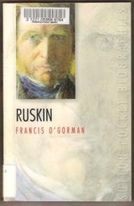 RUSKIN (John Ruskin) by Francis O'Gorman, Sutton Pocket Biographies, SC 1999