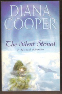 THE SILENT STONES, A Spiritual Adventure by Diana Cooper, Softcover 2003