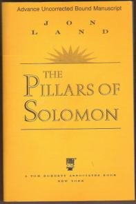 THE PILLARS OF SOLOMON by Jon Land, SC 1st Ed., Uncorrected Proof