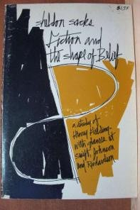 FICTION AND THE SHAPE OF BELIEF by Sheldon Sacks, SC 1967
