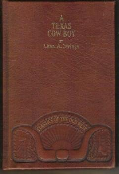 A TEXAS COW BOY by Chas. A. Siringo, Hardcover 1980, Classcis of the Old West