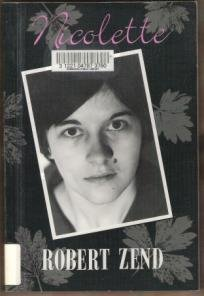 NICOLETTE A Novel Novel by Robert Zend, Softcover 1st Ed. 1993