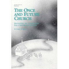 THE ONCE AND FUTURE CHURCH by Loren B. Mead, Softcover