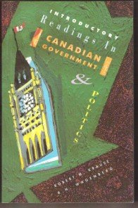 INTRODUCTORY READINGS IN CANADIAN GOVERNMENT & POLITICS by Krause, Robert M. & Wagenberg, R. H
