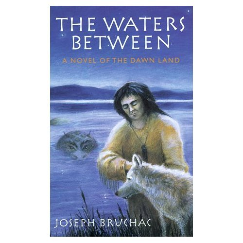 THE WATERS BETWEEN by Joseph Bruchac, Hardcover 1998 1st Ed, Novel of the Dawn Land