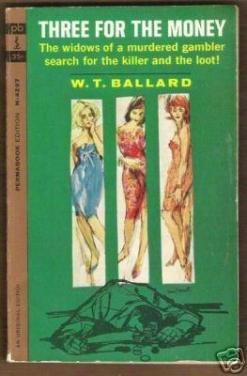 THREE FOR THE MONEY by W.T. Ballard, PB 1st 1963