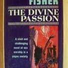 THE DIVINE PASSION by Vardis Fisher, PB 1963