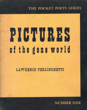 Lawrence Ferlinghetti's PICTURES OF THE GONE WORLD