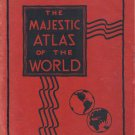 1932 MAJESTIC ATLAS OF THE WORLD