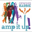 Genghis Barbie: Amp It UP!
