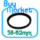 Adapter Filter Lens Step Up Ring 58-62mm 58mm to 62mm