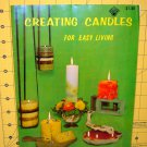 CREATING CANDLES FOR EASY LIVING--1970--INSTRUCTION BOOK-25 PAGES