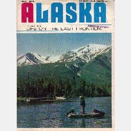 ALASKA Life on the Last Frontier July 1972 Magazine Tugidak Seals Chilkoot Trail How Clean ABALONE