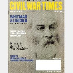 CIVIL WAR TIMES February 2006 Magazine WALT WHITMAN & Lincoln VICKSBURG Henry Halleck at Corinth