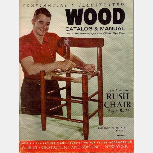 ALBERT CONSTANTINE'S WOOD CATALOG MANUAL 1965 No. 69 Woodworker Bronx NY Tools RUSH CHAIR
