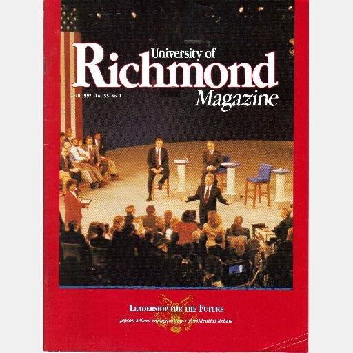 UNIVERSITY OF RICHMOND Magazine Fall 1992 Vol 55 No 1 Bush Clinton Perot Debate