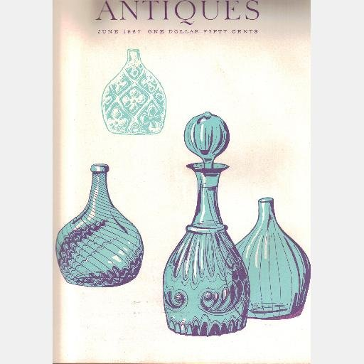 ANTIQUES Magazine June 1967 Seigfred American Blown Glass THOMAS PITTS Silver epergne PRATT WARE