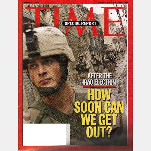 TIME January 31 2005 Magazine Iraq Election How Soon Can We Get Out