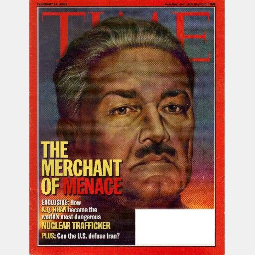 TIME February 14 2005 Magazine A Q KHAN Merchant of Menace Nuclear Trafficker