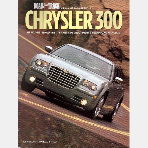 ROAD & TRACK SPECIAL Magazine Supplement CHRYSLER 300 Heritage ROAD TEST Safety Powertrain