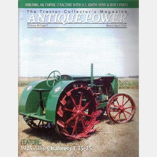 ANTIQUE POWER March April 2006 Magazine 1925 Allis Chalmers L 15-25 L15-25 Empire 1948 Oliver