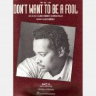 DON'T WANT TO BE A FOOL Luther Vandross Marcus Miller SHEET MUSIC 1991 MCA EMI