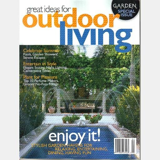 GREAT IDEAS FOR OUTDOOR LIVING Summer 2005 Magazine Bob Swain Richard Hartlage Garden Design