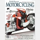 ROBB REPORT MOTORCYCLING February March 2008 V Rextasy Harley Davidson Fat Bob Honda Tourer