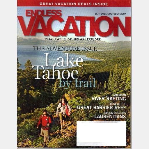 ENDLESS VACATION September October 2007 Magazine Lake Tahoe GREAT BARRIER REEF Quebec Laurentian