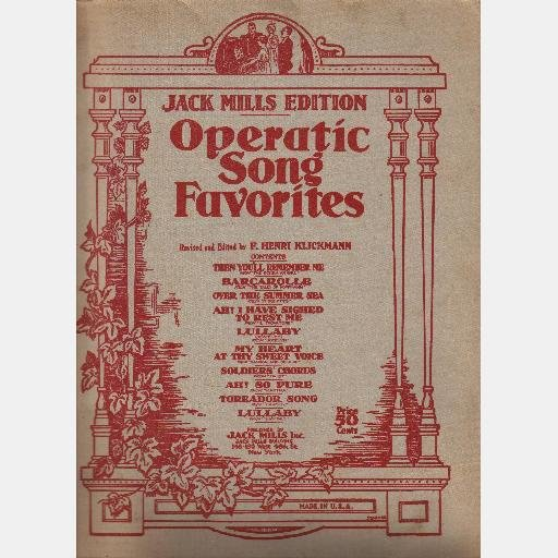 Jack Mills Edition OPERATIC SONG FAVORITES 1925 Henri Klickmann Barcarolle Lullaby Soldier's Chorus