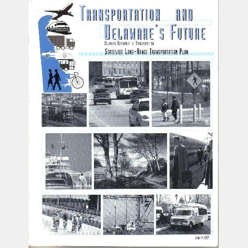 TRANSPORTATION AND DELAWARE'S FUTURE 1997 Delaware Dept Transportation Statewide Long-Range Plan