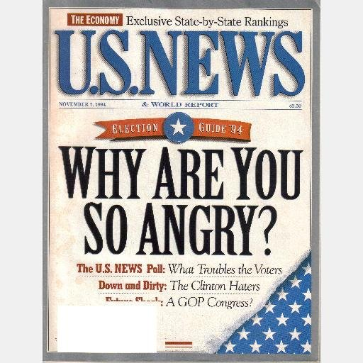 US U S NEWS & WORLD REPORT November 7 1994 Magazine Election Guide 1994 Why Are You So Angry