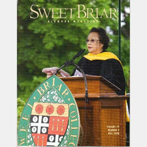 SWEET BRIAR COLLEGE ALUMNI MAGAZINE Vol 79 No 3 Fall 2008 Anna Chips Chao Pai Elizabeth Stanly Cates