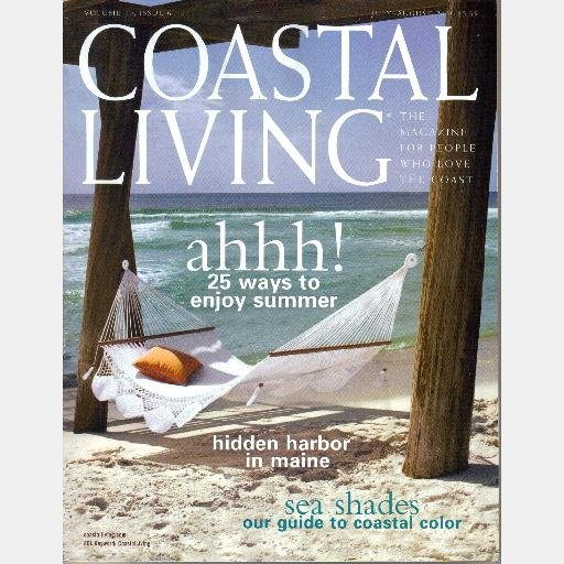 COASTAL LIVING July August 2006 Magazine Petersons Santa Barbara Cottage PEMAQUID Hampton Island GA