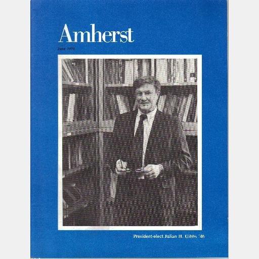 AMHERST Magazine JUNE 1979 Volume 31 Number 4 JULIAN H GIBBS College Mass Lord Jeffs April Race