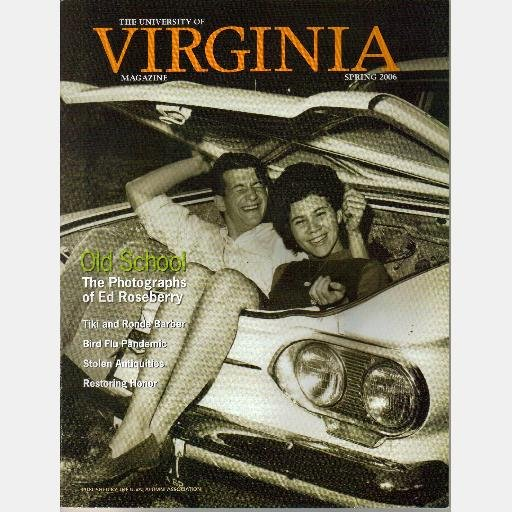 THE UNIVERSITY OF VIRGINIA Magazine Spring 2006 ED ROSEBERRY Tiki Ronde Barber Morgantina Silver