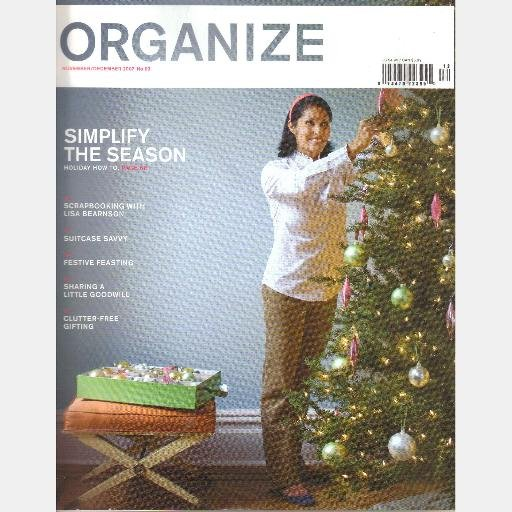 ORGANIZE November December 2007 No 3 Magazine Lisa Bearnson Clutter Free Gifting Suitcase Savvy