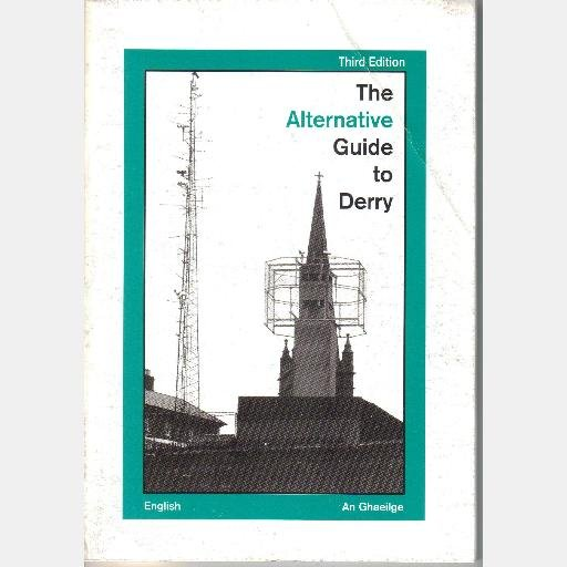 The Alternative Guide to Derry 3rd edition Pat Finucane Centre English An Ghaeilge