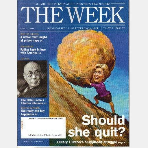 THE WEEK April 11 2008 Magazine Vol 8 Issue 356 Hillary Clinton Sisyphean Struggle Dalai Lama