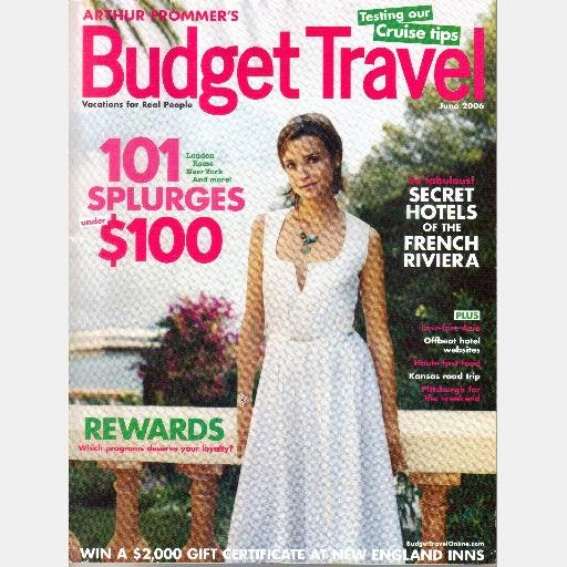 ARTHUR FROMMER'S BUDGET TRAVEL JUNE 2006 Magazine JAPAN Pittsburgh Kansas Road Trip FRENCH RIVIERA