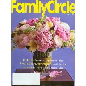 FAMILY CIRCLE March 2006 Magazine Flower Arranging ARTFUL ARGUING Hometown SCHAERER Family Del Mar