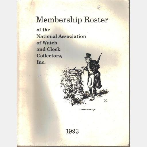 MEMBERSHIP ROSTER of the NATIONAL ASSOCIATION of Watch and Clock Collectors Inc 1993