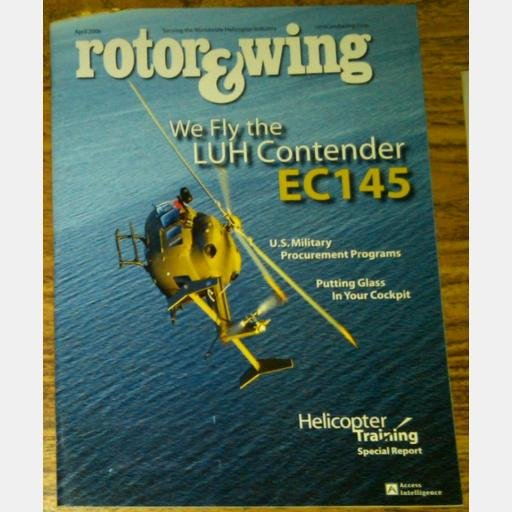 ROTOR & WING April 2006 Magazine LUH Contender EC145 Rotary Wing Blue