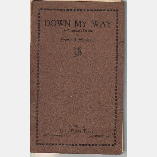 DOWN MY WAY A COMMUTER'S FANCIES Frank J Manhart The Liberty Press Richmond VA 1928