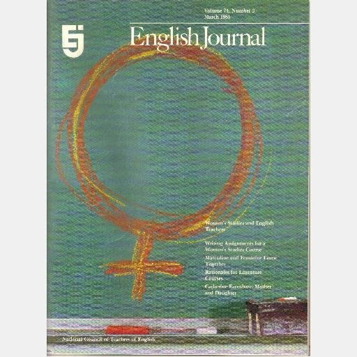 ENGLISH JOURNAL March 1985 Vol 74 Sabbaticals Women's Studies Catherine Earnshaw Dorothy M Johnson