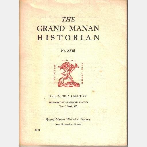 THE GRAND MANAN HISTORIAN Part 1 1800 1900 No XVIII Relics of a Century Shipwrecks Grand Manan