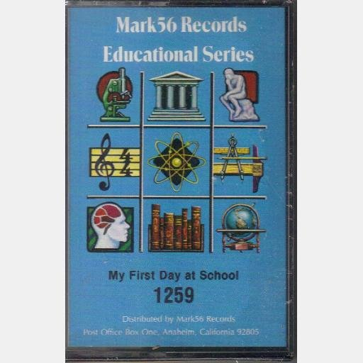MY FIRST DAY AT SCHOOL Mark56 Records Educational Series Anaheim CA 1982 No 1259 Audio Cassette