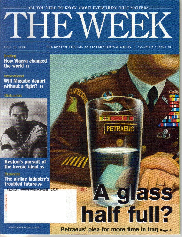 THE WEEK Magazine April 18 2008 Vol 8 Issue 357 Patraeus Viagra Mugabe Charlton Heston obit