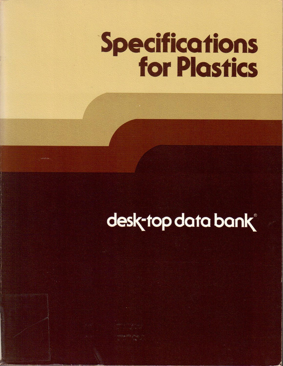 SPECIFICATIONS FOR PLASTICS Specification standards Resins Elastomers DESK-TOP DATA BANK 1978