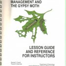 INTEGRATED PEST MANAGEMENT AND GYPSY MOTH Lesson Guide Reference Brenda Carroll F William Ravlin
